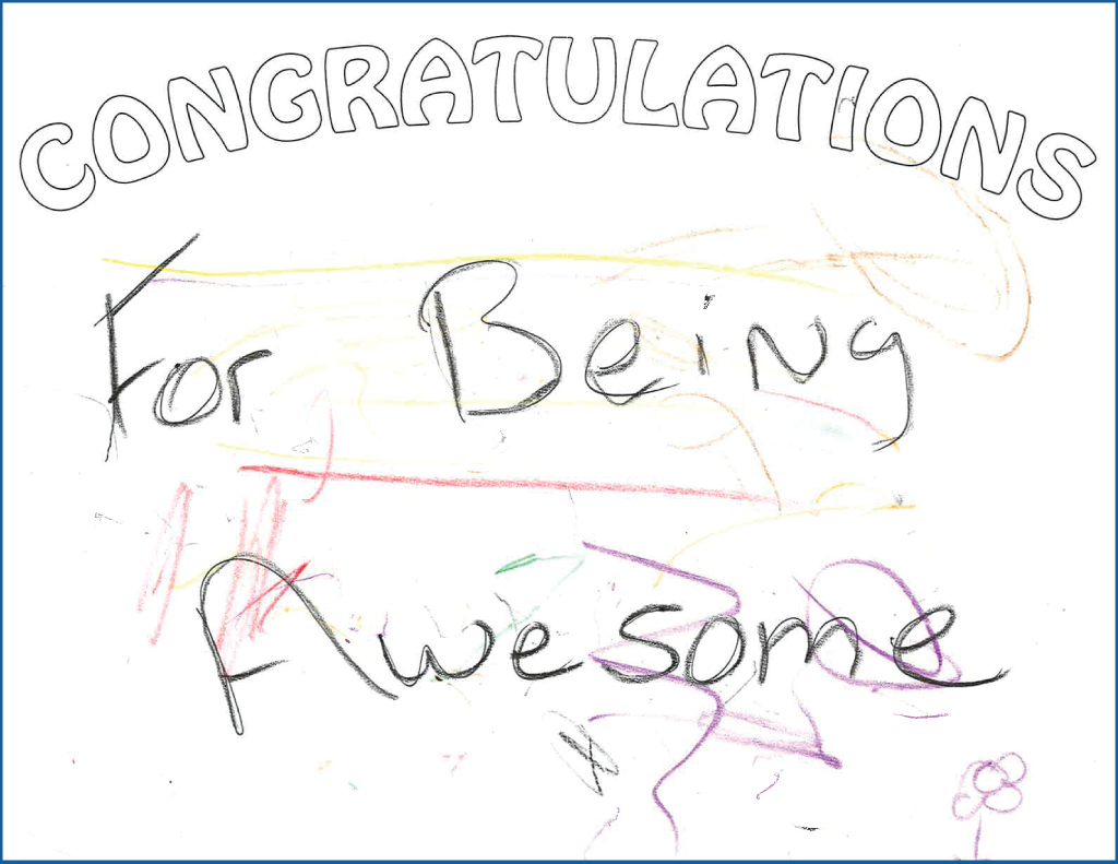 "Child's scribbles with the text, ""Congratulations for being awesome"""